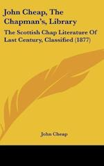 John Cheap, the Chapman's, Library af John Cheap