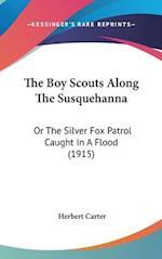The Boy Scouts Along the Susquehanna af Herbert Carter