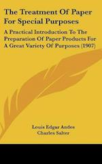 The Treatment of Paper for Special Purposes af Louis Edgar Andes