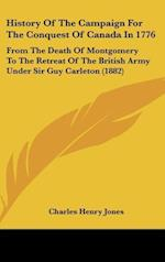 History of the Campaign for the Conquest of Canada in 1776 af Charles Henry Jones