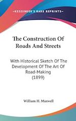 The Construction of Roads and Streets af William H. Maxwell