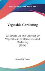 Vegetable Gardening af Samuel B. Green