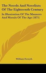 The Novels and Novelists of the Eighteenth Century af William Forsyth