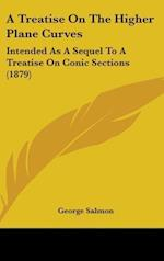 A Treatise on the Higher Plane Curves af George Salmon