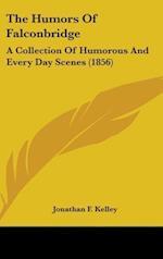The Humors of Falconbridge af Jonathan F. Kelley