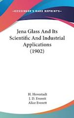 Jena Glass and Its Scientific and Industrial Applications (1902)