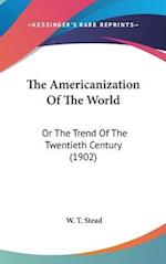 The Americanization of the World af W. T. Stead, William Thomas Stead