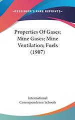 Properties of Gases; Mine Gases; Mine Ventilation; Fuels (1907) af International Correspondence Schools, International Correspondence Schools
