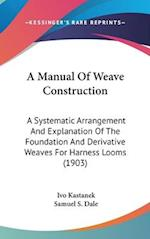 A Manual of Weave Construction af Ivo Kastanek