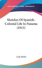 Sketches of Spanish-Colonial Life in Panama (1915) af Lady Mallet
