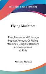 Flying Machines af Alfred W. Marshall