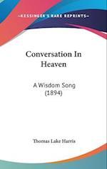 Conversation in Heaven af Thomas Lake Harris