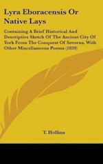 Lyra Eboracensis or Native Lays af T. Hollins