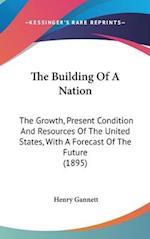 The Building of a Nation af Henry Gannett
