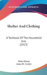 Shelter and Clothing af Anna M. Cooley, Helen Kinne