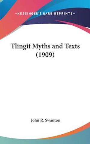 Bog, hardback Tlingit Myths and Texts (1909) af John R. Swanton