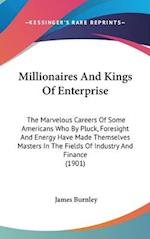 Millionaires and Kings of Enterprise af James Burnley