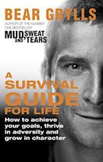 A Survival Guide for Life af Bear Grylls