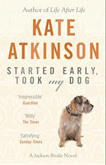 Started Early, Took My Dog af Kate Atkinson