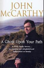 A Ghost Upon Your Path af John Mccarthy