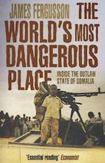 The World's Most Dangerous Place af James Fergusson