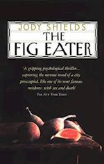The Fig Eater af Jody Shields