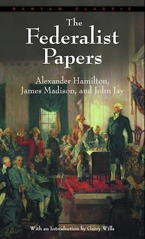 Bog, paperback The Federalist Papers af Alexander Hamilton, Garry Wills, James Madison