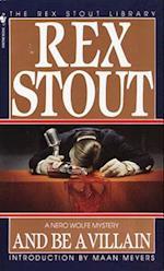 And Be a Villain af Rex Stout
