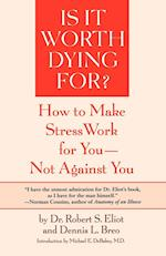 Is It Worth Dying For? af Robert S. Eliot, Dennis L. Breo