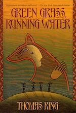 Green Grass, Running Water af Thomas King
