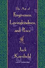 The Art Of Forgiveness, Lovingkindess, And Peace
