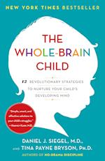 The Whole-Brain Child af Daniel J. Siegel, Tina Payne Bryson