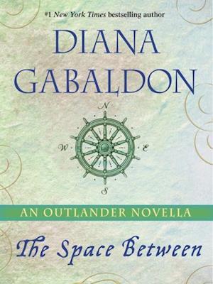 Space Between: An Outlander Novella af Diana Gabaldon