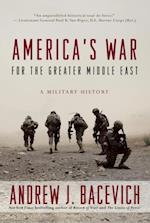 America's War for the Greater Middle East af Andrew J. Bacevich