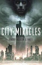 City of Miracles af Robert Jackson Bennett