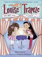 Louise Trapeze Will Not Lose a Tooth (Stepping Stone Book(Tm), nr. 4)