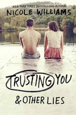 Trusting You & Other Lies af Nicole Williams