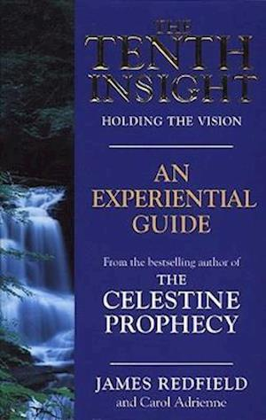 Bog paperback The Tenth Insight: An Experiential Guide af Carol Adrienne James Redfield
