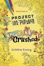 Totally Crushed (Project Un Popular)