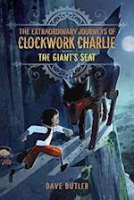 The Giant's Seat (Extraordinary Journeys of Clockwork Charlie)