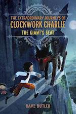 The Giant's Seat (the Extraordinary Journeys of Clockwork Charlie) af Dave Butler