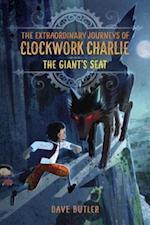 Giant's Seat (The Extraordinary Journeys of Clockwork Charlie)