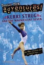 Kerri Strug and the Magnificent Seven (Totally True Adventures) (A Stepping Stone Book(tm))