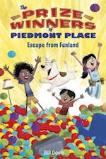 Escape from Funland (Prizewinners of Piedmont Place)