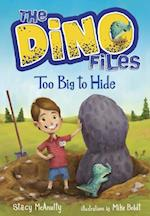 Dino Files #2: Too Big to Hide