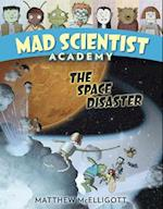 The Space Disaster (Mad Scientist Academy)