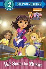 We Save the Music! (Dora and Friends Step into Reading)