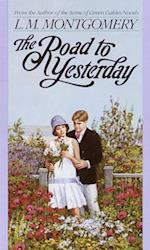 Road to Yesterday af L. M. Montgomery