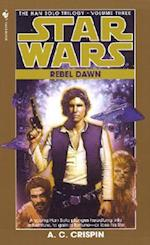 The Rebel Dawn (Star Wars: the Han Solo Trilogy)