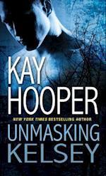 Unmasking Kelsey af Kay Hooper